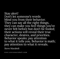 Actions are intent. Words are just the lies people tell themselves so they can sleep at night.