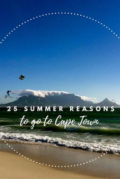 Looking for a summery winter getaway? 25 Cape Town travel tips on what to do, see and eat in the Mothercity these holidays.
