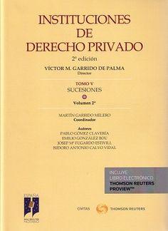 Instituciones de derecho privado. T. 5, Sucesiones / Víctor Manuel Garrido de Palma, director.    2ª ed.      Civitas, 2015-2016