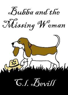 c.l. bevill | Bubba and the Missing Woman by C.L. Bevill, http://www.amazon.com/dp ...