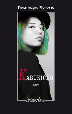 Kabukicho / Dominique SYLVAIN / Editions Viviane Hamy