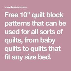 """Free 10"""" quilt block patterns that can be used for all sorts of quilts, from baby quilts to quilts that fit any size bed. #SewingOfAllSorts"""