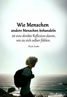 Wie Menschen andere Menschen behandeln ist eine direkte Reflexion davon, wie sie… How people treat other people is a direct reflection of how they feel about themselves. – Paulo Coelho Sayings / Quotes / Quotes / Empathy / Compassion / Self-Confident Lang Leav, Wise Quotes, Inspirational Quotes, German Quotes, German Words, Philosophy Quotes, True Words, Spiritual Quotes, Cool Words