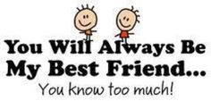 You will always be my best friend