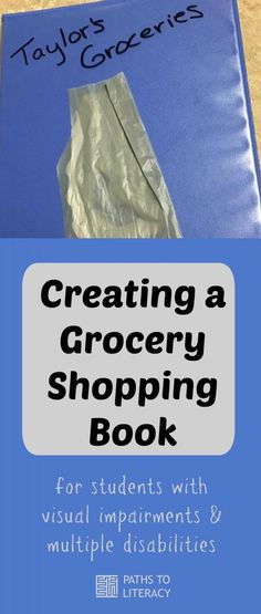 Create a grocery shopping book for students with visual impairments, including multiple disabilities.