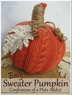 CONFESSIONS OF A PLATE ADDICT: Easy Sweater Pumpkins - slip a faux punk through a sleeve and wrap the cuff for the stem
