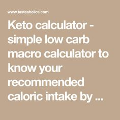 Keto calculator - simple low carb macro calculator to know your recommended calo. Keto calculator – simple low carb macro calculator to know your recommended caloric intake by mac Low Carb Macros, Macros Diet, Macro Calculator, Keto Calculator, Ketogenic Recipes, Ketogenic Diet, Low Carb Recipes, Keto Foods, Best Keto Diet