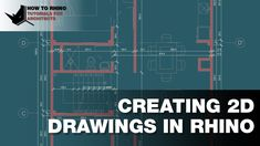 Rhino for Architects - Creating 2D drawings