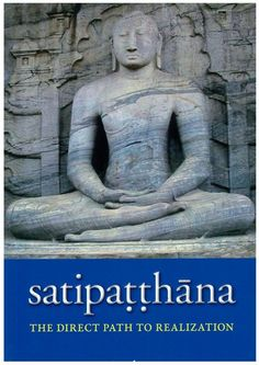 A very thorough and academic analysis of the Satipatthana Sutta, a discourse on mindfulness from The Pali Canon of Theravada Buddhism.