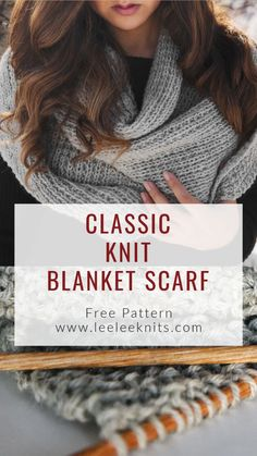 Classic Knit Blanket Scarf – Leelee Knits – Awesome Knitting Ideas and Newest Knitting Models Knitted Shawls, Crochet Scarves, Knitted Blankets, Crochet Cowls, Knit Hats, Crochet Granny, Crochet Pattern, Infinity Scarf Knitting Pattern, Knitting Patterns Free
