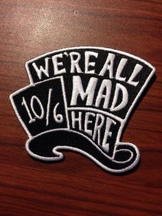 Disney Alice in Wonderland all Mad Hat Embroidered Iron On Patch *NEW* Like and Repin. Thx Noelito Flow. http://www.instagram.com/noelitoflow
