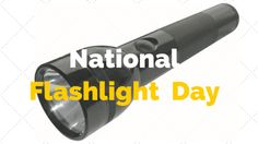 National Flashlight Day |Travel Tech Gadgets