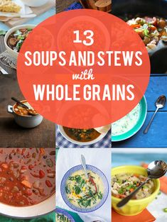 13 Soups and Stews with Whole Grains