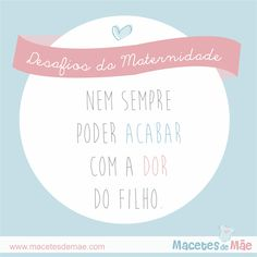 Frases de Mãe - Mom quotes - Mother Maternity, Chart, Personalized Items, Honey, Good Ideas, Thoughts, Messages, Pregnancy, Sons