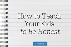 How to Teach Your Kids to Be Honest - iMom