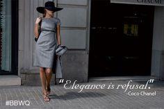 """Elegance is refusal.""  ― Coco Chanel"