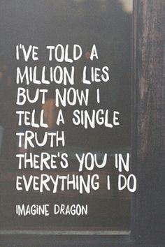 I've told a million lies but now I tell a single truth There's you in everything I do - I bet my life Imagine Dragons, one of my favorite songs Song Lyric Quotes, Music Lyrics, Music Quotes, Life Quotes, Good Song Lyrics, Quotes From Songs, Mgk Lyrics, Train Lyrics, Romantic Song Lyrics