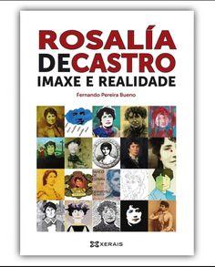 Rosalía de Castro: Imaxe e realidade en @xerais http://libreriaabrente.es/2039-thickbox_default/rosalia-de-castro-imaxe-e-realidade.jpg