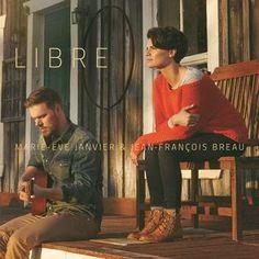 Libre - Jean-François Breault et Marie-Ève Janvier