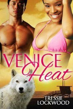Venice Heat Tressie Lockwood #SexyShifter