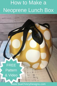 FREE sewing pattern, free sewing, sewing pattern, how to make a lunch box, now to sew with neoprene, how to make a lunch box, easy sewing projects for beginners https://sueoverydesigns.com/make-super-cute-easy-neoprene-lunchbox/