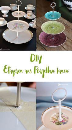 DIY Etageren Selbermachen aus Porzellan, einfache Anleitung zum Etageren bauen. Schön als Geschenkidee, Weihnachtsgeschenke, Muttertag