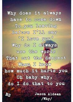 """Why"" ~ Jason Aldean"