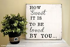 My *PINK* Life: Sign Projects Love this website for great sayings Do It Yourself Furniture, Do It Yourself Home, Painted Signs, Wooden Signs, Rustic Signs, Wooden Boards, Hand Painted, Painted Canvas, Cuadros Diy