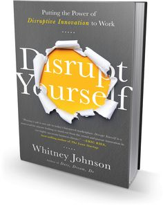 Disrupt Yourself, by Whitney Johnson