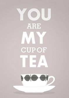 tea-- A cute thing to put in a card or on a shirt, cute way to tell someone you love them! (valentine's day?)