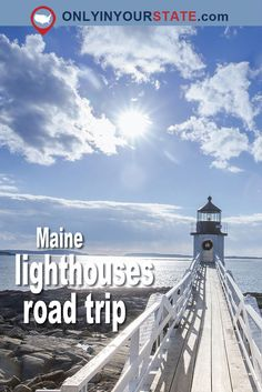 Places To Go In Maine A Us Road Trip Itinerary Lakes