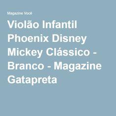 Violão Infantil Phoenix Disney Mickey Clássico - Branco - Magazine Gatapreta