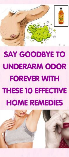 SAY GOODBYE TO UNDERARM ODOR FOREVER WITH THESE 10 EFFECTIVE HOME REMEDIES! - Healthy Tips