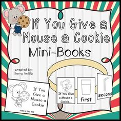 If You Give a Mouse a Cookie mini-booksThis includes two mini-books which are perfect for reviewing story sequence, and practicing reading ordinal numbers.  The first mini-book is just pictures with ordinal numbers beneath.  These are the perfect size to be glued on a sentence strip and then the sentence strip made into a circle to help illustrate the circular story aspect of this book.