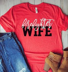 Firefighter Wife Shirt/Firefighter Wife/Firefighter Wife Gift/Gifts For Her/Fire Wife/Firefighter Girlfriend/Firefighter Mom/Firefighter Firefighter Family, Firefighter Wedding, Firefighter Shirts, Firefighters Wife, Firefighter Decor, Firefighter Paramedic, Fire Department, Fire Dept, Vinyl Shirts