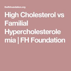 a study of familial hypercholeterolemia Familial hypercholesterolemia (fh) is an inherited condition that causes abnormally high levels of ldl (low density lipoprotein) cholesterol beginning at birthwhen too much ldl cholesterol is present in the blood stream, it builds up in the walls of the arteries and increases the risk of heart attacks and heart disease.