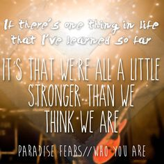 "Who You Are-Paradise Fears ""Remember who you are"""