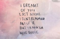 i drempt of you last night