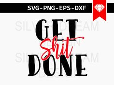 get shit done svg file funny svg boss svg by SilverDreamCo on Etsy