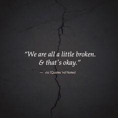 We are all a little broken.. via (http://ift.tt/2fExIu9)