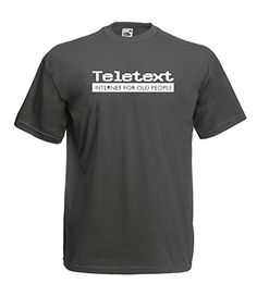 db743407 Teletext - Internet For Old People High Quality T Shirt - All Sizes All  Colours: Amazon.co.uk: Clothing