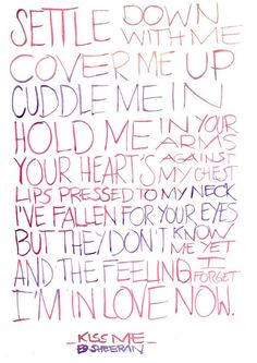 Kiss Me is probably my all time favorite Ed song...even though I say that about every song haha