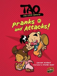 Pranks and Attacks! (Tao, the Little Samurai) by Laurent Richard http://www.amazon.com/dp/1467721743/ref=cm_sw_r_pi_dp_Xhswub0VNS8VY