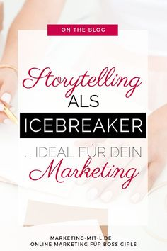 Storytelling as an ice breaker: ideal for your marketing - Storytelling as an ice breaker: ideal for your marketing. Guest article by Anja Schröder from DieS - Inbound Marketing, Content Marketing Strategy, Multi Level Marketing, Social Media Marketing, Internet Marketing, E Learning, Mobile Marketing, Business Website, Online Business