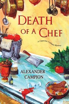 Death of a Chef, by Alexander Campion; (4th Capucine Culinary mystery) -- Terry