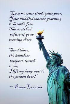 Quote On Statue Of Liberty Idea lady liberty poems statue of liberty quote liberty Quote On Statue Of Liberty. Here is Quote On Statue Of Liberty Idea for you. Quote On Statue Of Liberty give me your tired your poor your huddled mass. Statue Of Liberty Quote, Liberty Quotes, Give Me Your Tired, Give It To Me, Let It Be, Refugee Quotes, Poor You, Humanity Quotes, Wise Up