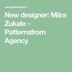 New designer: Miira Zukale - Patternsfrom Agency