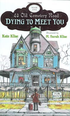 """Dying to Meet You,"" by Kate Klise and Illustrated by M. Sarah Klise.  (Sisters)"