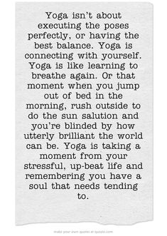 Yoga isn't about executing the poses perfectly, or having the...