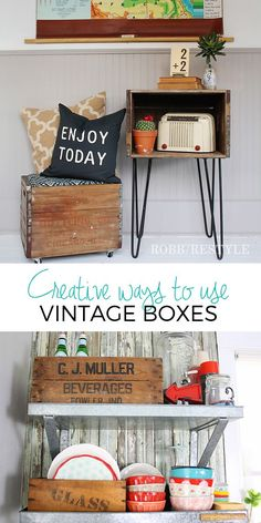Creative ways to use vintage boxes in home decor - idea for flea market finds!